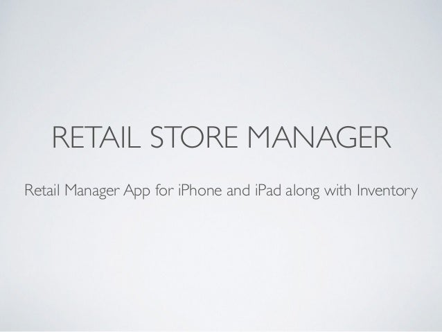 RETAIL STORE MANAGER Retail Manager App for iPhone and iPad along with Inventory