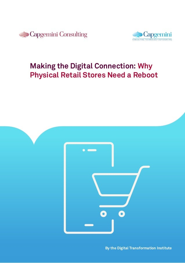 Making the Digital Connection: Why Physical Retail Stores Need a Reboot By the Digital Transformation Institute