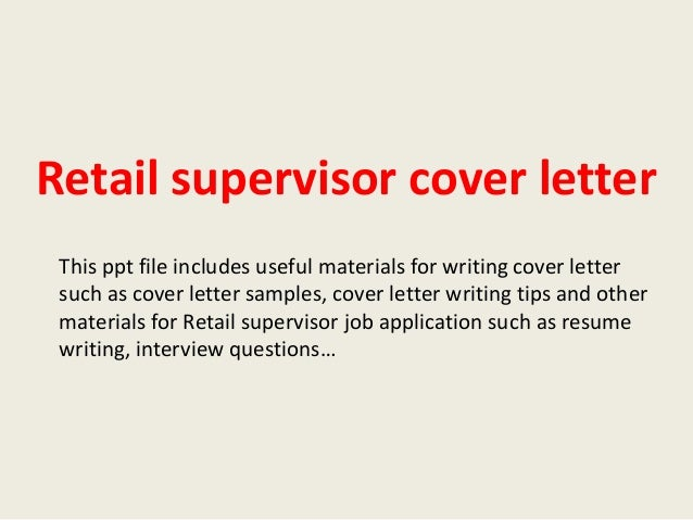 Writing Cover Letters For Retail. Retail Supervisor Cover Letter ...