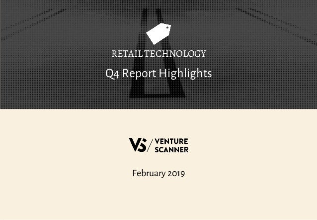 Q4 Report Highlights RETAIL TECHNOLOGY February 2019
