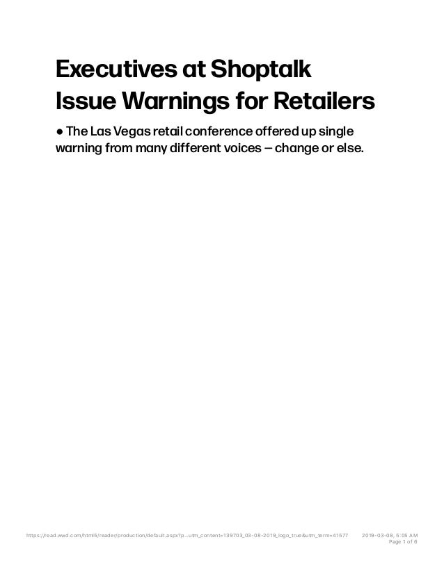 Executives at Shoptalk Issue Warnings for Retailers ! The Las Vegas retail conference offered up single warning from many ...