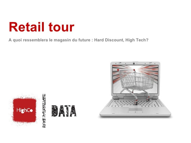 Retail tour A quoi ressemblera le magasin du future : Hard Discount, High Tech?