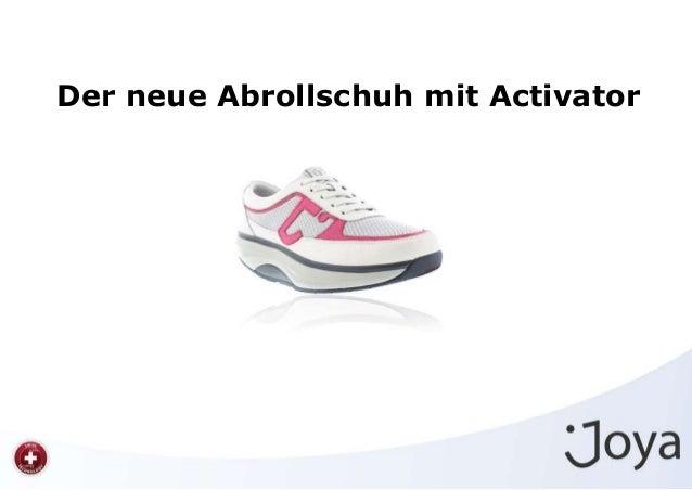 Der neue Abrollschuh mit Activator