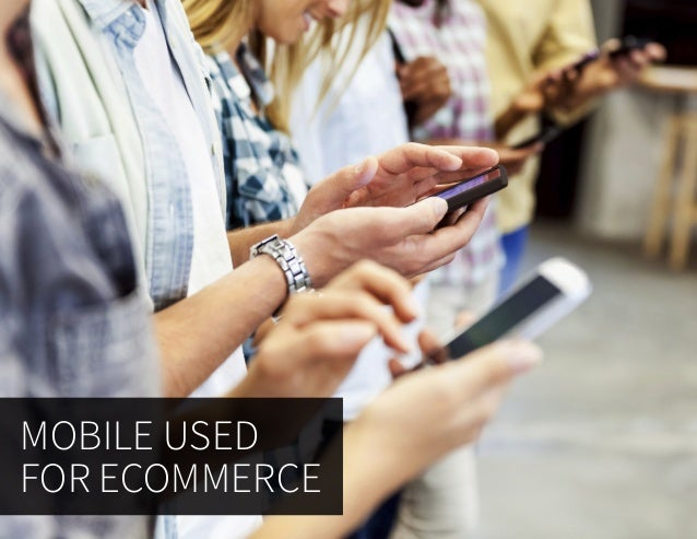 • Smartphones are now a major shopping channel • Use of mobile apps for shopping has doubled in the past year • Mobile ...