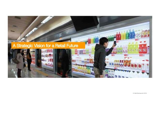 A Strategic Vision for a Retail Future // September 2012A Strategic Vision for a Retail Future                            ...