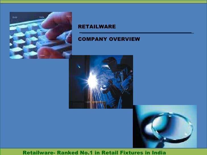 Retailware- Ranked No.1 in Retail Fixtures in India RETAILWARE COMPANY OVERVIEW