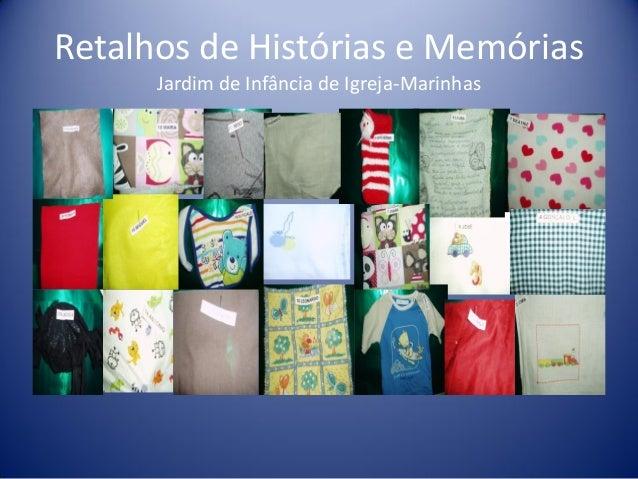 Retalhos de Histórias e Memórias Jardim de Infância de Igreja-Marinhas
