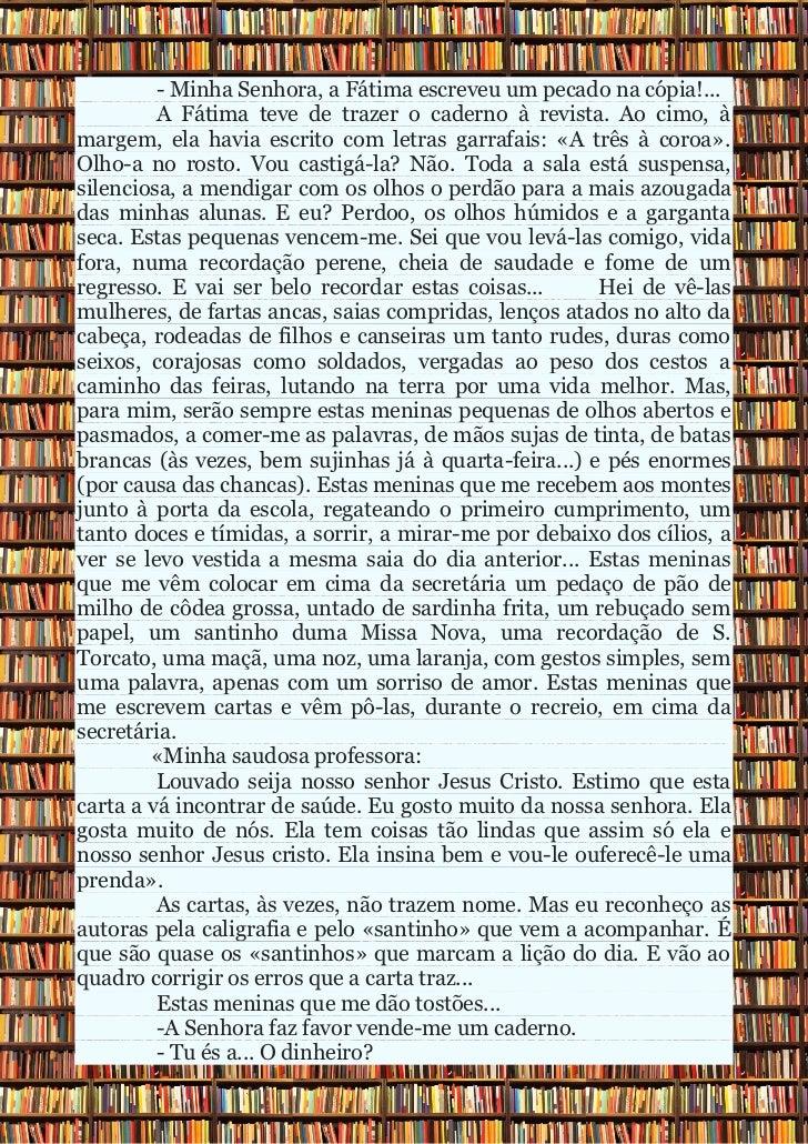 - Minha Senhora, a Fátima escreveu um pecado na cópia!...         A Fátima teve de trazer o caderno à revista. Ao cimo, àm...