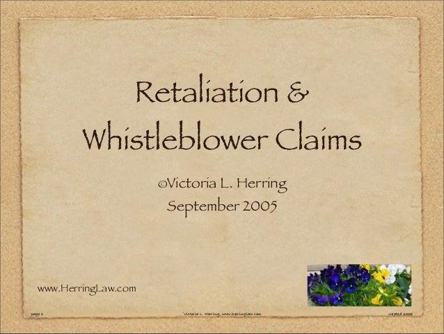 @Victoria L.H erring,www.H erringLaw.com Retaliation & Whistleblower Claims ©Victoria L. Herring September 2005 www.Herrin...