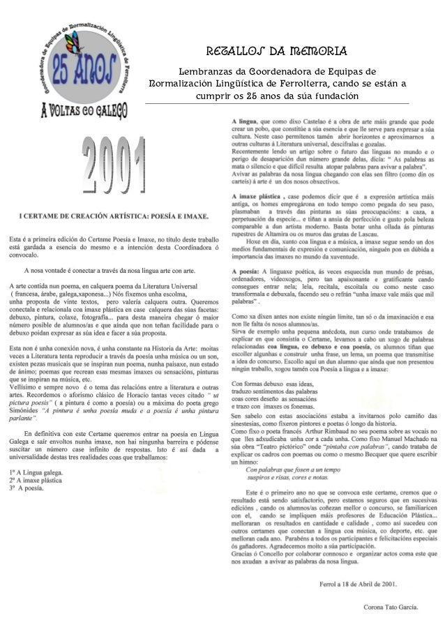 Retallos da memoria Lembranzas da Coordenadora de Equipas de Normalización Lingüística de Ferrolterra, cando se están a cu...