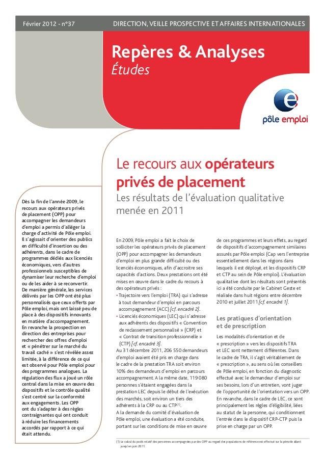 Le recours aux opérateurs privés de placement Les résultats de l'évaluation qualitative menée en 2011 En 2009, Pôle emploi...