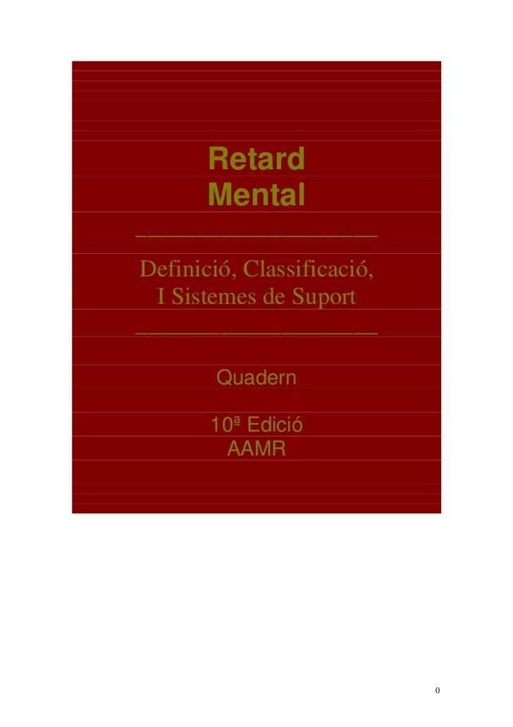 Retard       Mental____________________Definició, Classificació,  I Sistemes de Suport____________________        Quadern ...