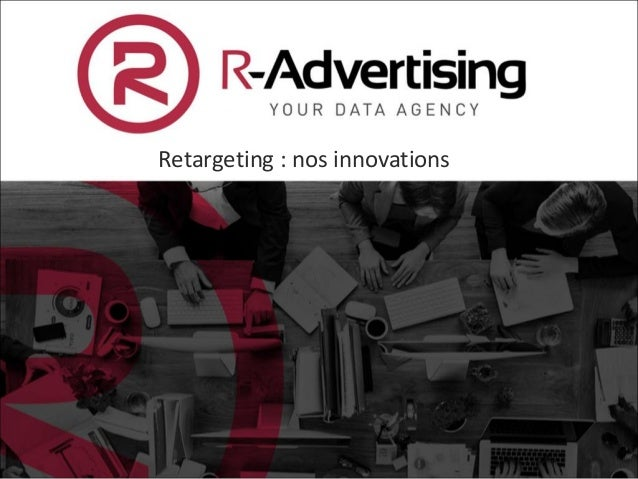 Retargeting : nos innovations