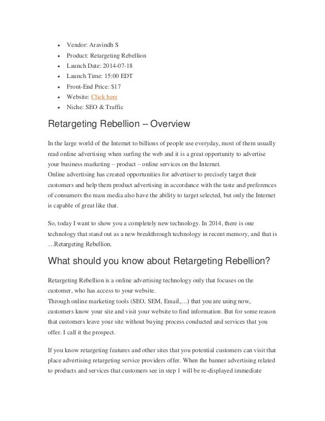  Vendor: Aravindh S  Product: Retargeting Rebellion  Launch Date: 2014-07-18  Launch Time: 15:00 EDT  Front-End Price...