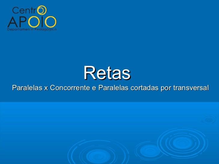 RetasParalelas x Concorrente e Paralelas cortadas por transversal