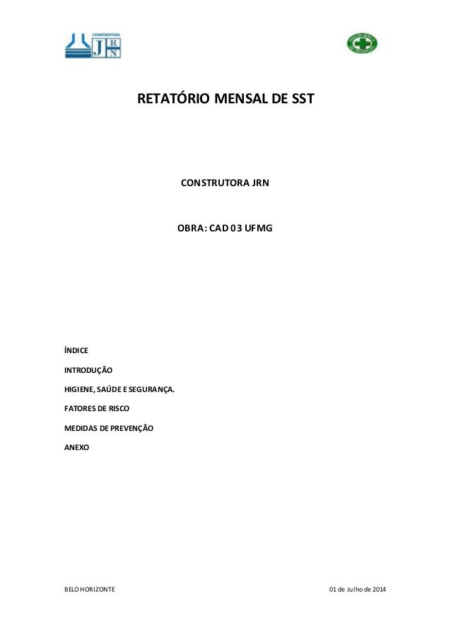BELO HORIZONTE 01 de Julho de 2014 RETATÓRIO MENSAL DE SST CONSTRUTORA JRN OBRA: CAD 03 UFMG ÍNDICE INTRODUÇÃO HIGIENE, SA...