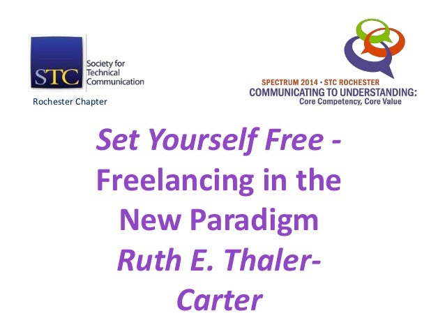 Set Yourself Free - Freelancing in the New Paradigm Ruth E. Thaler- Carter Rochester Chapter
