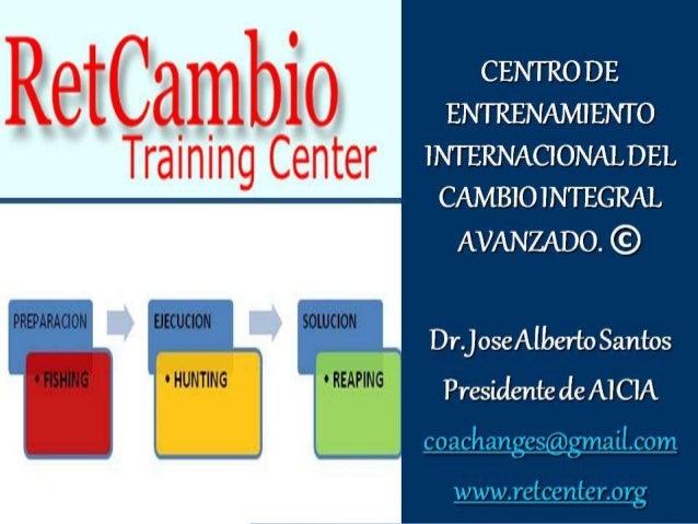 DR. JOSÉ ALBERTO SANTOS R CREADOR DEL RETCAMBIO Copyright Retcambio International 2011