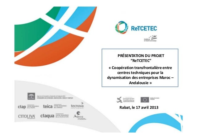 """PRÉSENTATION DU PROJET           """"ReTCETEC"""" « Coopération transfrontalière entre     centres techniques pour ladynamisatio..."""