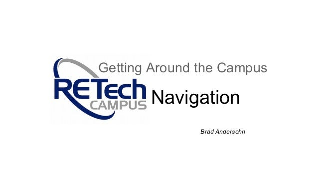 Navigation Getting Around the Campus Brad Andersohn