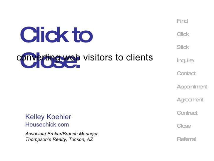Click to Close: converting web visitors to clients Find Click Stick Contact Inquire Appointment Agreement Close Referral C...