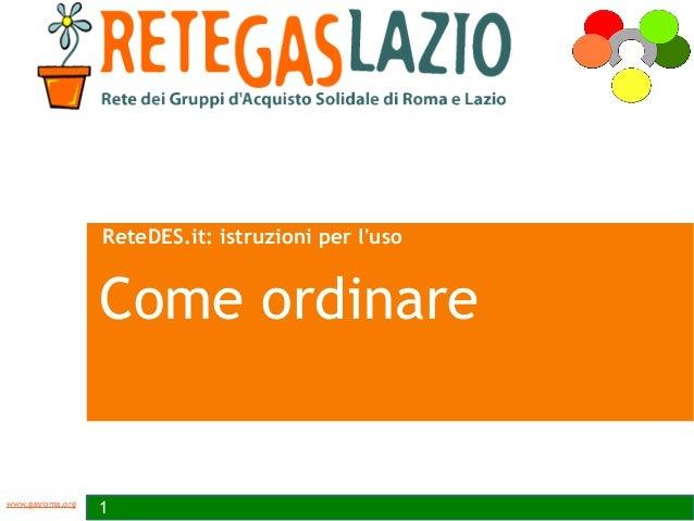 www.gasroma.org ReteDES.it: istruzioni per l'uso 1 Come ordinare