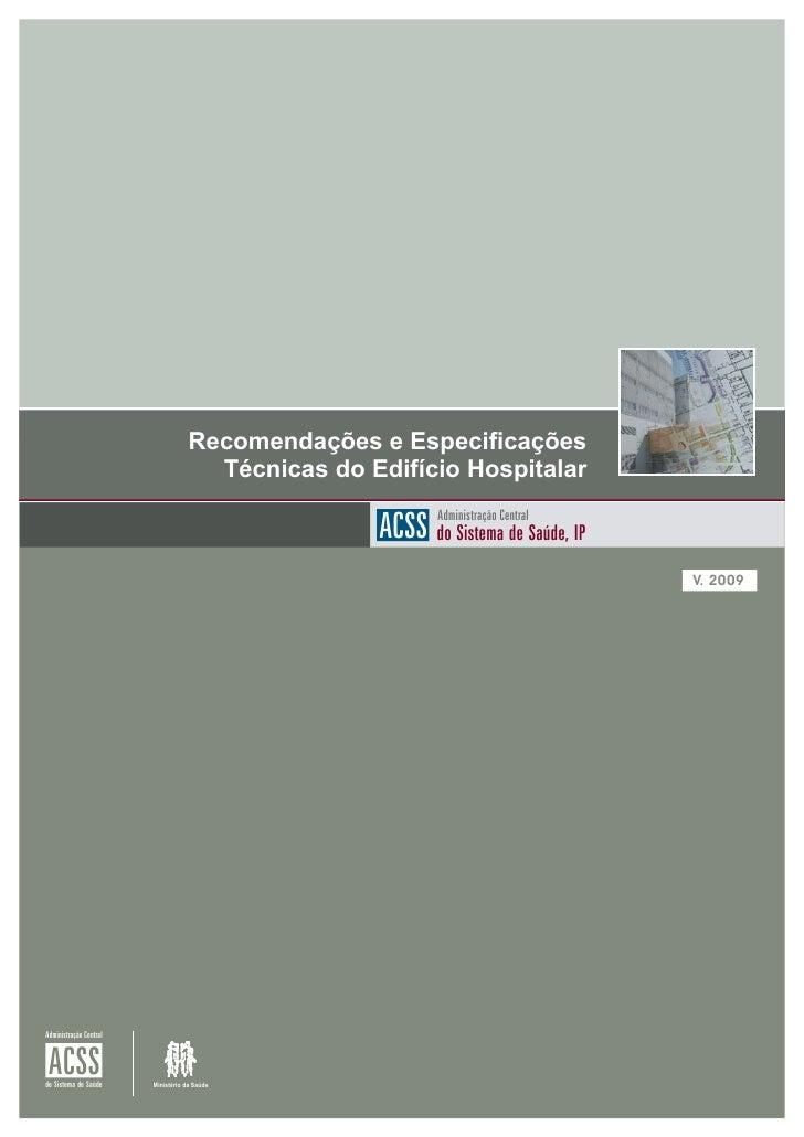 Recomendações e Especificações                                      Técnicas do Edifício Hospitalar                       ...