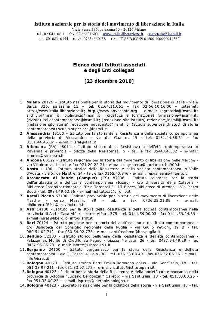Istituto nazionale per la storia del movimento di liberazione in Italia                            Viale Sarca 336, palazz...