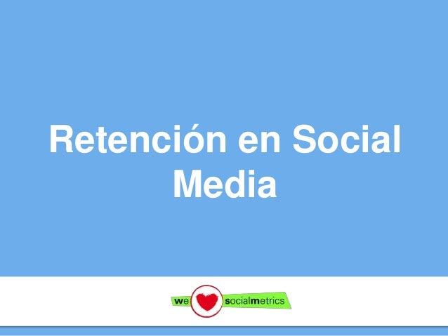 Retención en Social Media