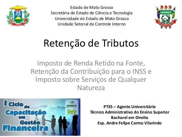 Retenção de Tributos Imposto de Renda Retido na Fonte, Retenção da Contribuição para o INSS e Imposto sobre Serviços de Qu...