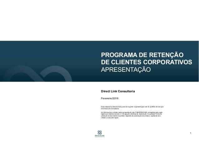 1 Direct Link Consultoria Fevereiro/2016 Este material foi desenvolvida para dar suporte à apresentação oral do portfólio ...
