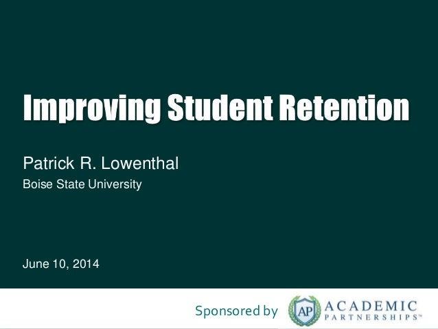 Patrick R. Lowenthal Boise State University June 10, 2014 Sponsored by