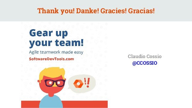 Thank you! Danke! Gracies! Gracias! Claudio Cossio @CCOSSIO