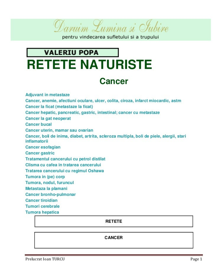 RETETE NATURISTE                                        CancerAdjuvant in metastazeCancer, anemie, afectiuni oculare, ulce...