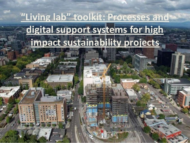 """""""Living lab"""" toolkit: Processes and digital support systems for high  impact sustainability projects"""