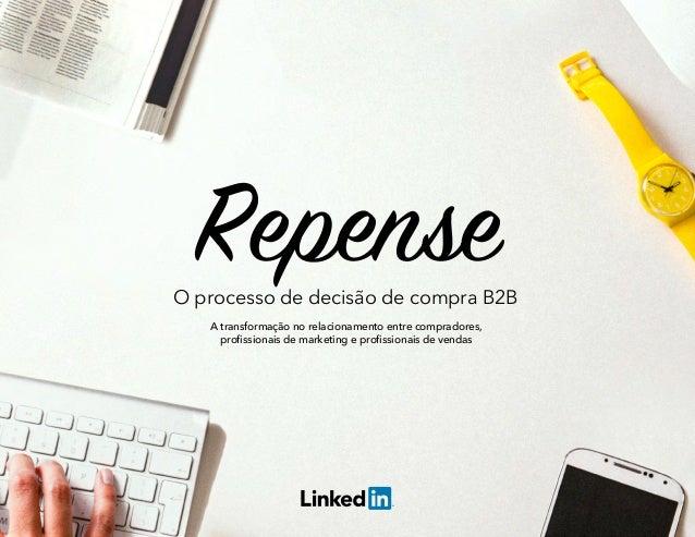 A transformação no relacionamento entre compradores, profissionais de marketing e profissionais de vendas RepenseO process...