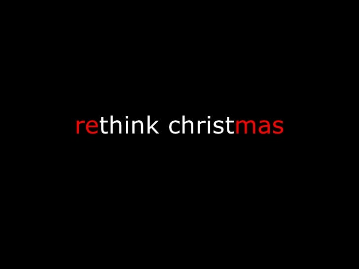 re think   christ mas