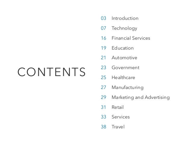 CONTENTS 03 Introduction 07 Technology 16 Financial Services 19 Education 21 Automotive 23 Government 25 Healthcare...