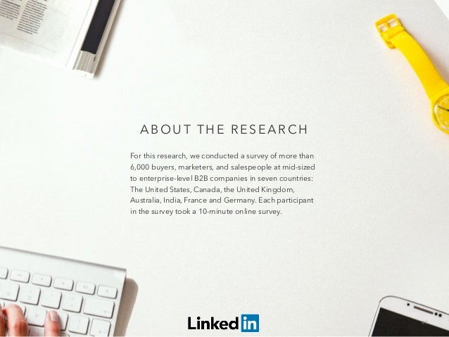41 ABO U T TH E RE SE ARCH For this research, we conducted a survey of more than 6,000 buyers, marketers, and salespeopl...