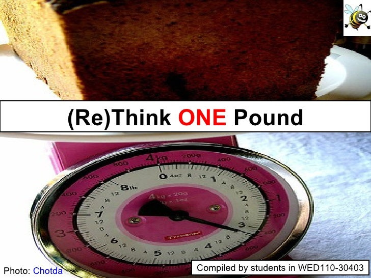 Photo:  Chotda (Re)Think  ONE  Pound Compiled by students in WED110-30403