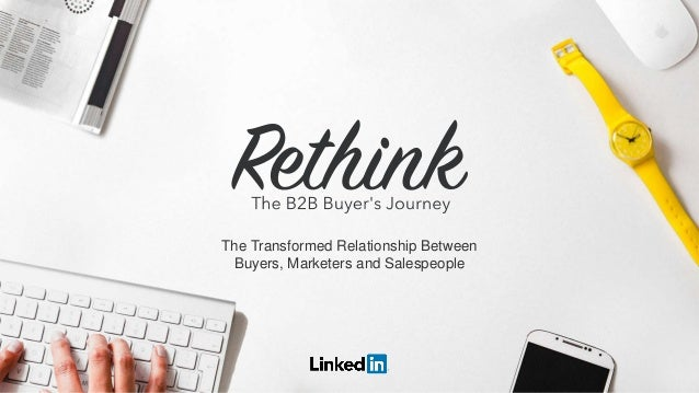 The Transformed Relationship Between Buyers, Marketers and Salespeople