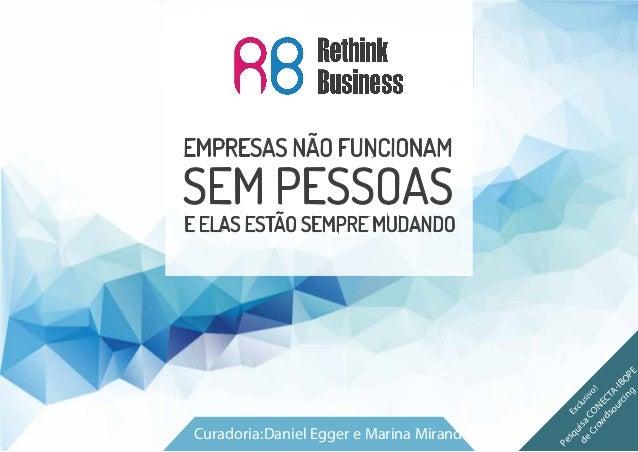 Curadoria:Daniel Egger e Marina Miranda Exclusivo! PesquisaCONECTA-IBOPE deCrow dsourcing