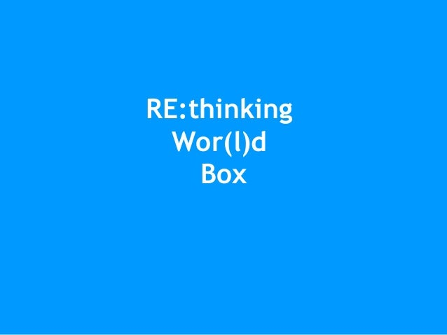 RE:thinking Wor(l)d Box
