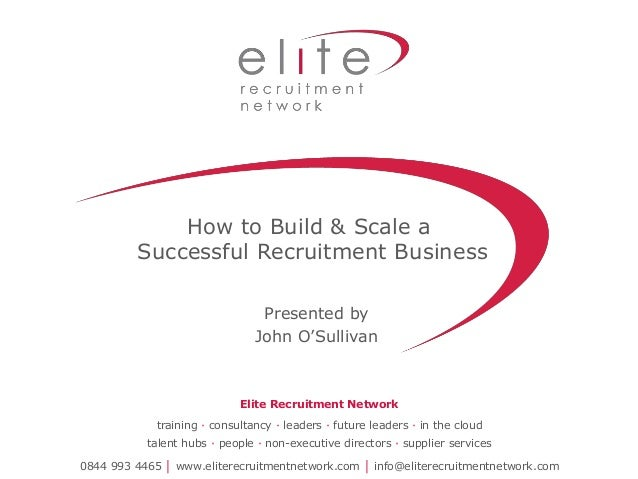 0844 993 4465 │ www.eliterecruitmentnetwork.com │ info@eliterecruitmentnetwork.com training ∙ consultancy ∙ leaders ∙ futu...