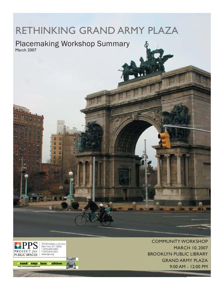 RETHINKING GRAND ARMY PLAZA Placemaking Workshop Summary March 2007                                      COMMUNITY WORKSHO...