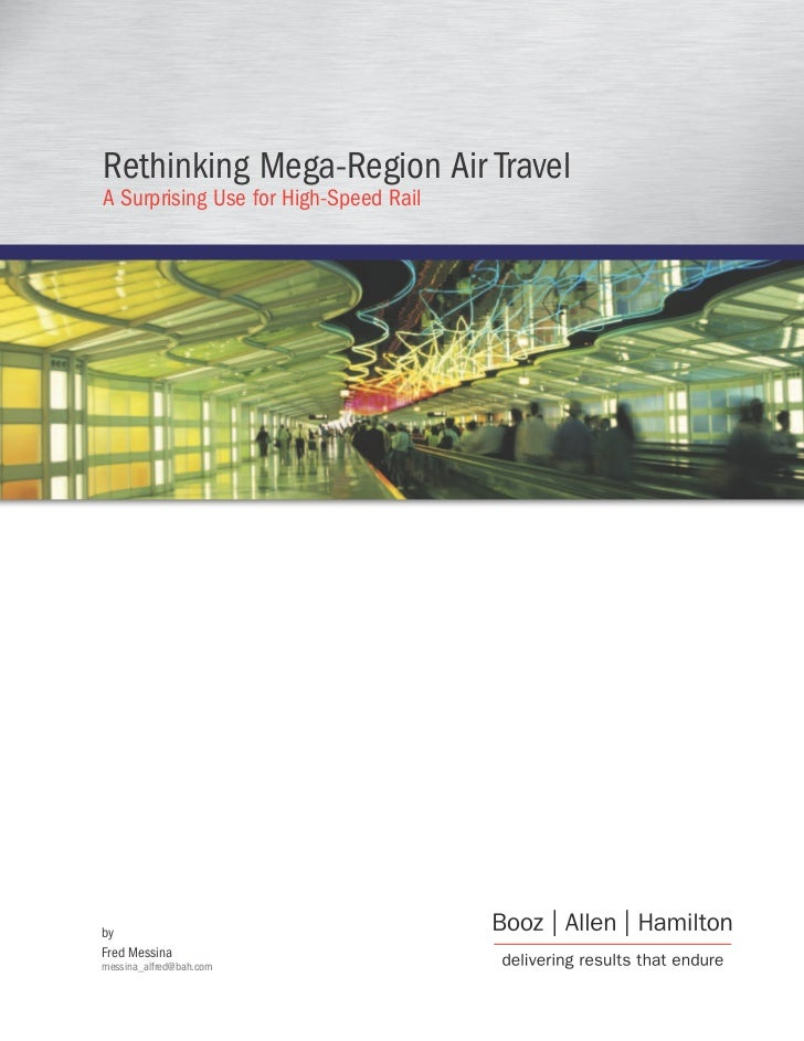 Rethinking Mega-Region Air TravelA Surprising Use for High-Speed RailbyFred Messinamessina_alfred@bah.com