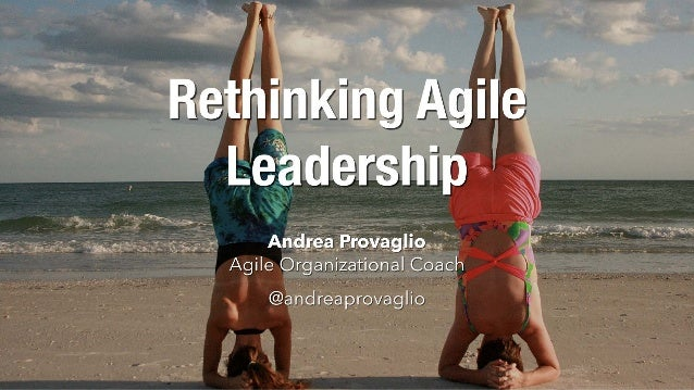Rethinking Agile Leadership