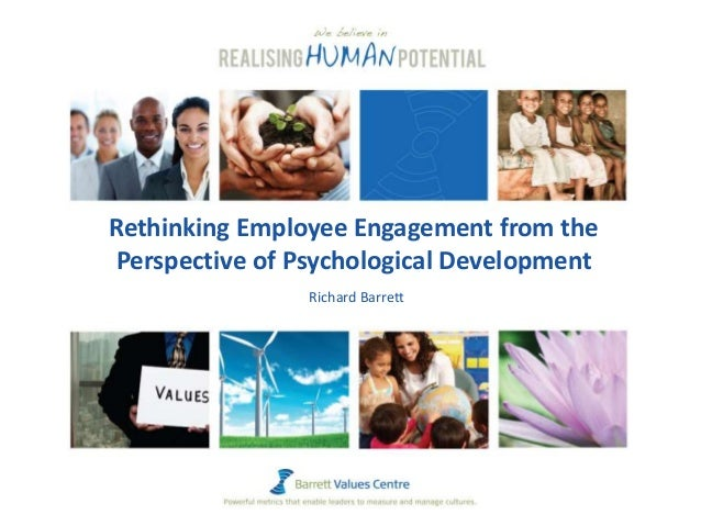 Rethinking Employee Engagement from the Perspective of Psychological Development Richard Barrett