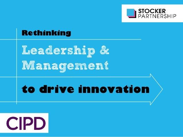 Leadership & Management Rethinking to drive innovation