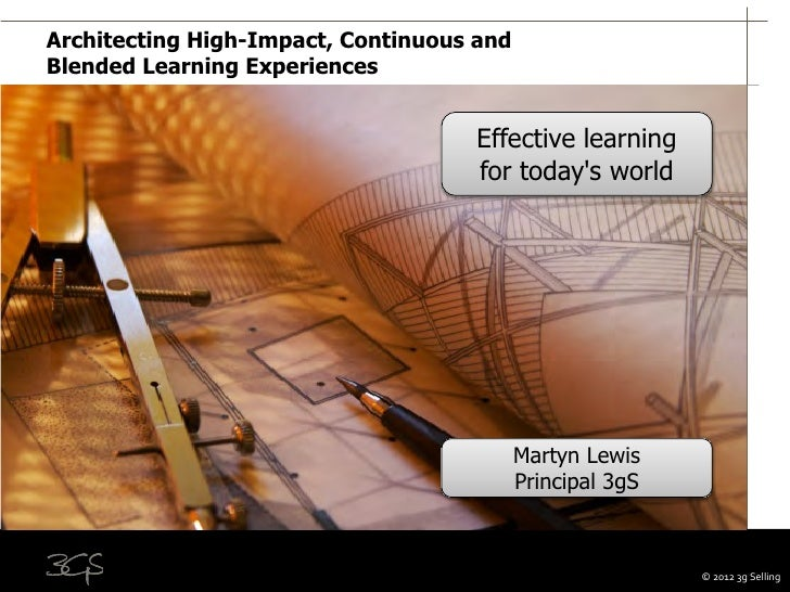 Architecting High-Impact, Continuous andBlended Learning Experiences                                    Effective learning...